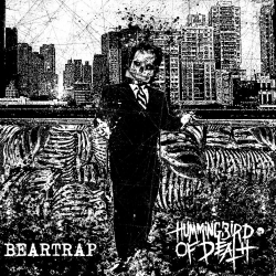 Beartrap / Hummingbird Of Death - Split - 5""