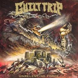 "Guilt Trip - Unrelenting Force - 7"""