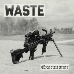 "Waste - Executioner - 7"""