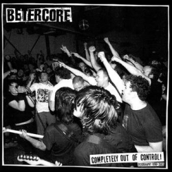 Betercore - Completely Out Of Control - LP