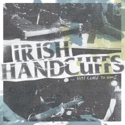 Irish Handcuffs - Hits Close To Home - LP
