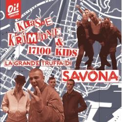 Klasse Kriminale / 17100 Kids - La Grande Truffa Di Savona - Split - LP