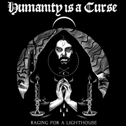 Humanity Is A Curse - Raging For A Lighthouse - LP