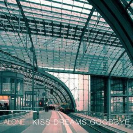 "Alone - Kiss Dreams Goodbye - 7"""
