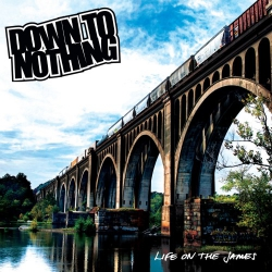 Down To Nothing - Life On The James - LP