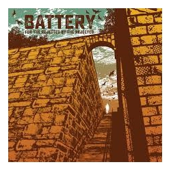 Battery - For The Rejected By The Rejected - LP