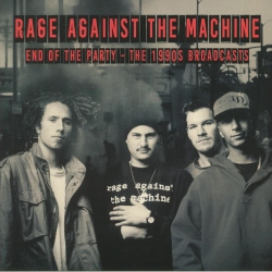 Rage Against The Machine - End Of The Party - The 1990s Broadcasts - 2LP