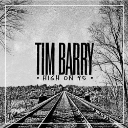 Tim Barry - High On 95 - LP