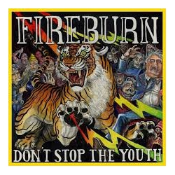 Fireburn - Don't Stop The Youth - LP