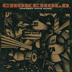 Chokehold - Content With Dying - LP