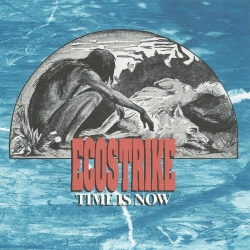 """Ecostrike - Time Is Now - 7"""""""