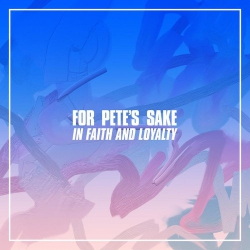 For Pete's Sake - In Faith And Loyalty - LP