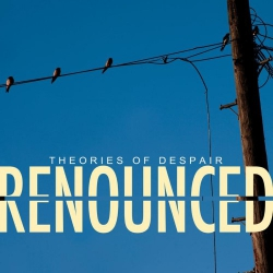 Renounced - Theories Of Dispair - LP