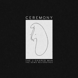 Ceremony - The L-Shaped Man - The Demo Recordings - LP