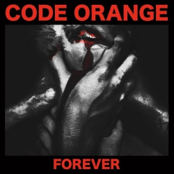Code Orange - Forever - LP