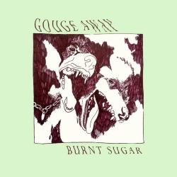 Gouge Away - Burnt Sugar - LP