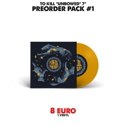"""[Preorder Pack 1] To Kill - Unbowed - 7"""""""