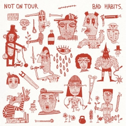 Not On Tour - Bad Habits - LP