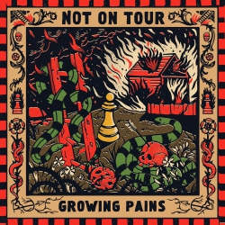 Not On Tour - Growing Pains - LP