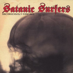 Satanic Surfers - Unconsciously Confined - LP