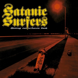 Satanic Surfers - Going Nowhere Fast - LP