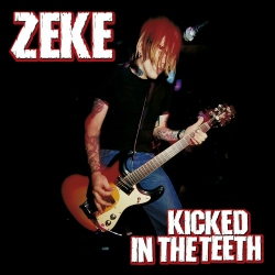 Zeke - Kicked In The Teeth - LP