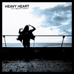 Heavy Heart - Love Against Capture - LP