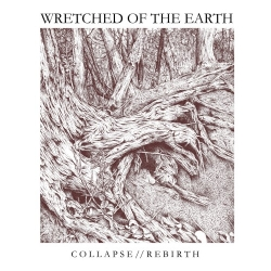 """Wretched Of The Earth - Collapse / Rebirth - 12"""""""