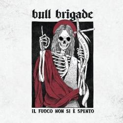 Bull Brigade - Il Fuoco Non Si È Spento - LP