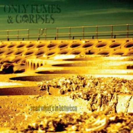 Only Fumes And Corpses - Read What's In Between - CD