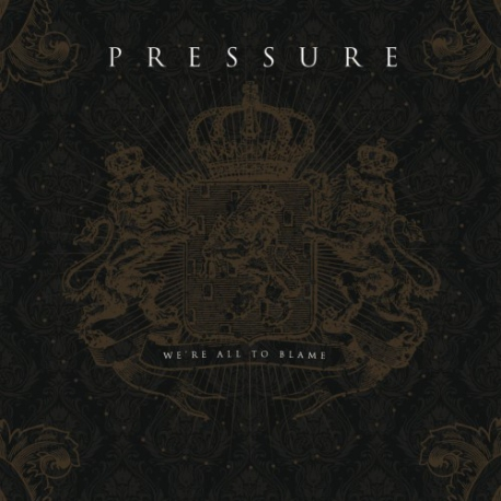 Pressure - We're All To Blame - CD