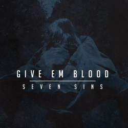 Give Em Blood - Seven Sins - CD
