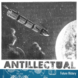"Antillectual - Future History - 7"""