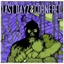 Last Dayz / Cornered - Split - 7""