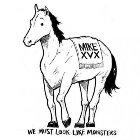 """Mike XVX - We Must Look Like Monsters - 7"""""""