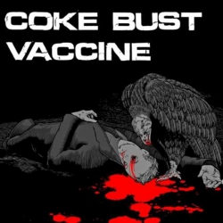Coke Bust / Vaccine - Split - 7""