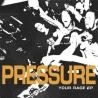 "Pressure - Your Rage - 7"""