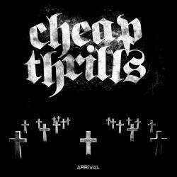"Cheap Thrills - Arrival - 7"""