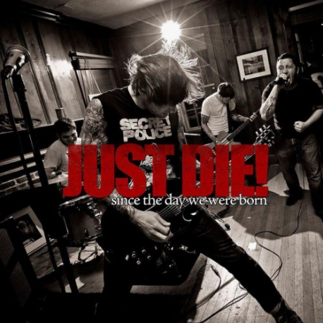 """Just Die! - Since The Day We Were Born - 7"""""""