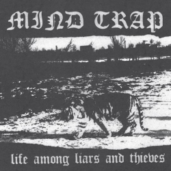 """Mind Trap - Life Among Liars And Thieves - 7"""""""