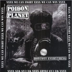 "Poison Planet - Boycott Everything - 7"""