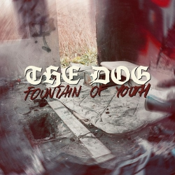 """The Dog - Fountain Of Youth - 7"""""""