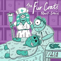 "The Fur Coats - Short-brain - 7"""