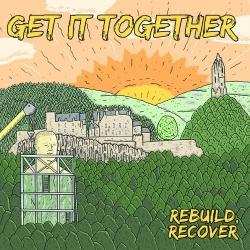 "Get It Together - Rebuild, Recover - 7"""