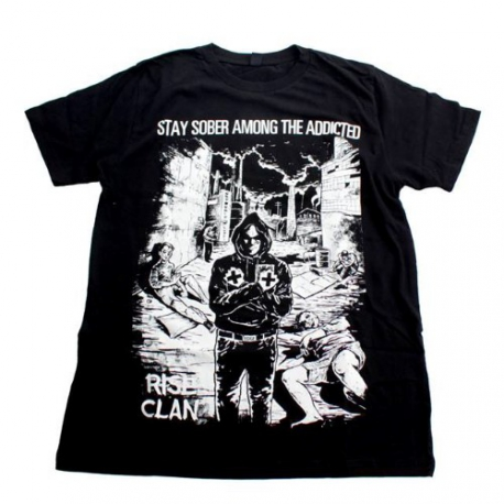 Stay Sober Among The Addicted - T-Shirt (Rise Clan)