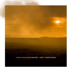 """Dangers - Five O'Clock Shadows At The Edge Of The Western World - 7"""""""