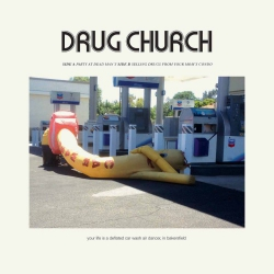 Drug Church Party At Dead Man's / Selling Drugs From Your Mom's Condo - 7""