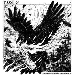 "To Ashes - Liberation Through Destruction - 7"""