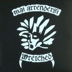 """Wretched - Mai Arrendersi - 7"""""""