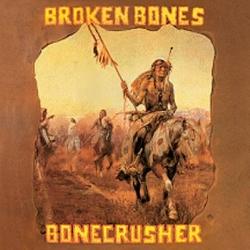 Broken Bones - Bonecrusher - LP